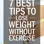 7 Simple Ways And A Diet Chart To Lose Weight Without Exercising