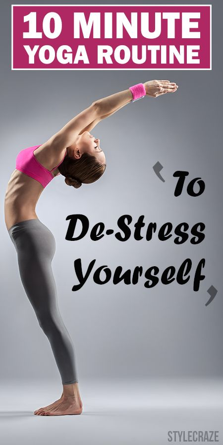 10 Minute Yoga Routine To De Stress Yourself 10 Minute Yoga Routine To De Stress Yourself
