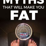 3 Weight Loss Myths That Will Make You Fat