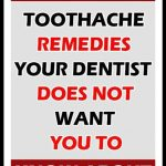 12 ALL NATURAL TOOTHACHE REMEDIES YOUR DENTIST DOSE NOT WANT YOU TO KNOW ABOUT