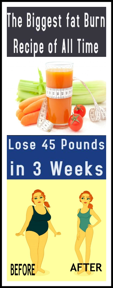 The Biggest Fat Burn Recipe of All Time Loss 45 Pound In 3 Weeks The Biggest Fat Burn Recipe of All Time Loss 45 Pound In 3 Weeks