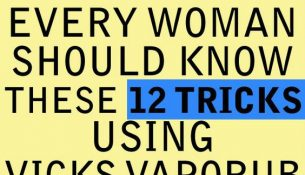 Every Woman Should Know These 12 Tricks With Vicks Vaporub
