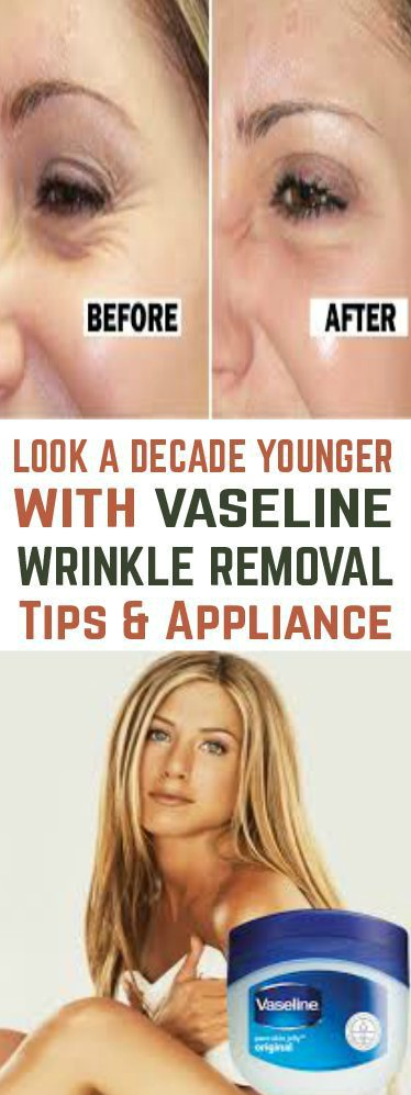 13 11 Look a Decade Younger With Vaseline Wrinkle Removal