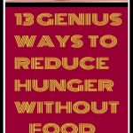 13 GENIUS WAYS TO REDUCE HUNGER WITHOUT FOOD