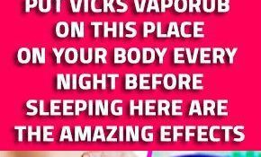 Put Vicks Vaporub On This Place On Your Body Every Night Before Sleeping. Here Are The Amazing Effects