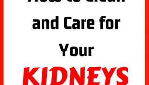 How to Clean and Care for Your Kidneys