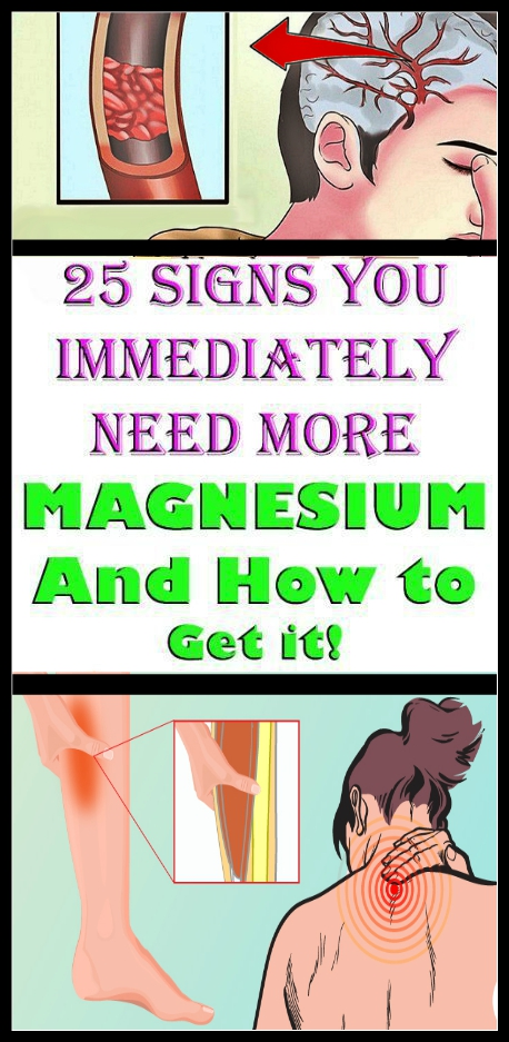 25 Signs you Immediately Need More MAGNESIUM And How to Get it 25 Signs you Immediately Need More MAGNESIUM, And How to Get it!