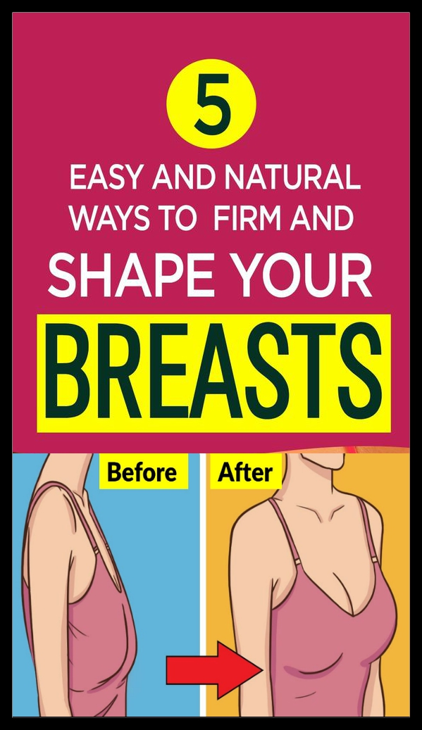 5 Easy Natural Ways To Firm And Shape Your Breasts