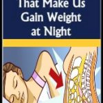 7 BEDTIME MISTAKES THAT MAKE US GAIN WEIGHT AT NIGHT