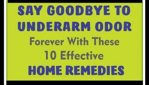Say Goodbye To Underarm Odor Forever With These Effective Home Remedies