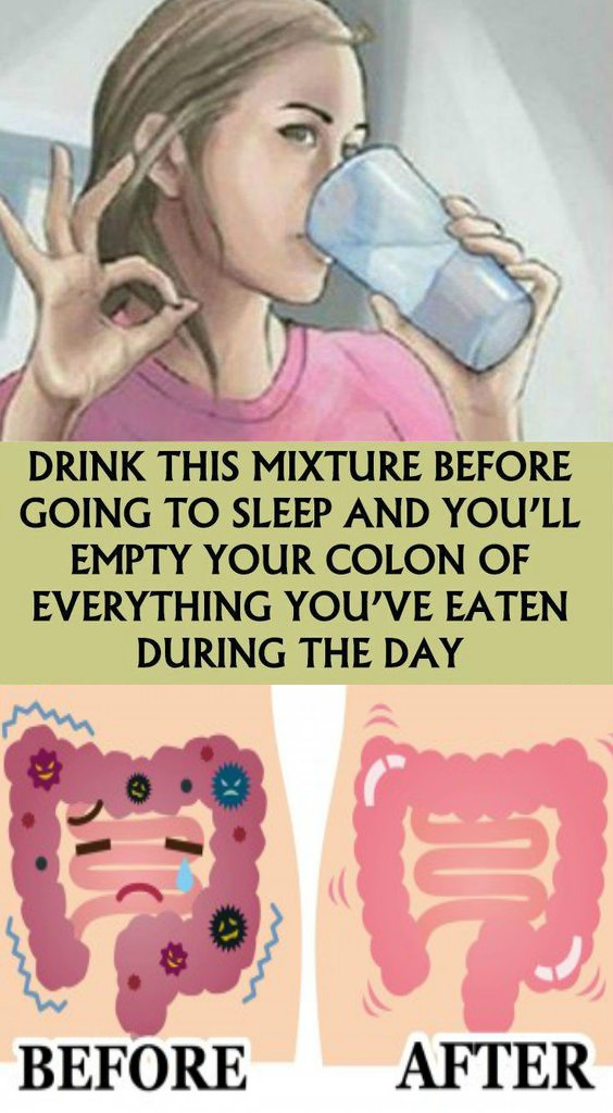 Drink This Mixture Before Going To Sleep And Youll Empty