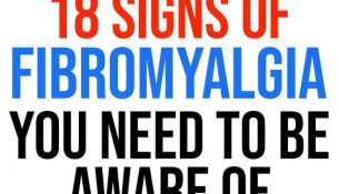 18 Signs Of Fibromyalgia You Need To Be Aware Of