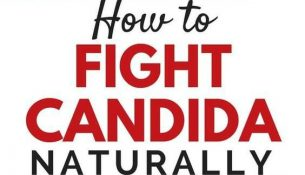 3 Steps to Fighting Candida Naturally (Part 2 of the Story)