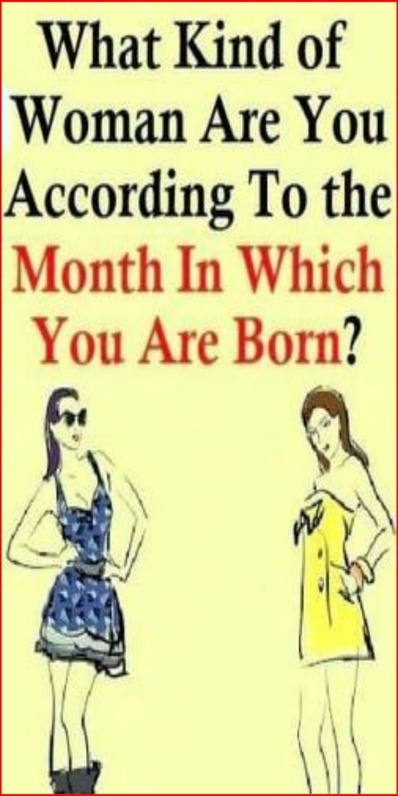 12 2 What Kind of Woman Are You According To the Month In Which You Are Born?