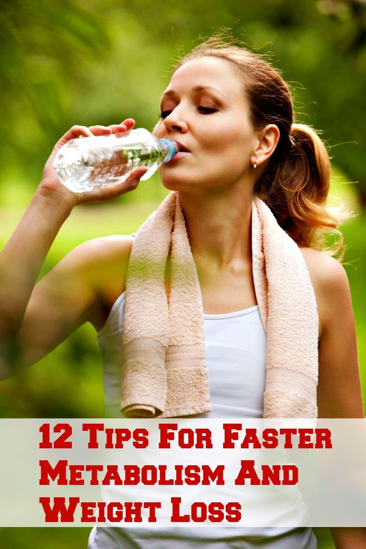 12 Tips For Faster Metabolism And Weight Loss 12 Tips For Faster Metabolism And Weight Loss
