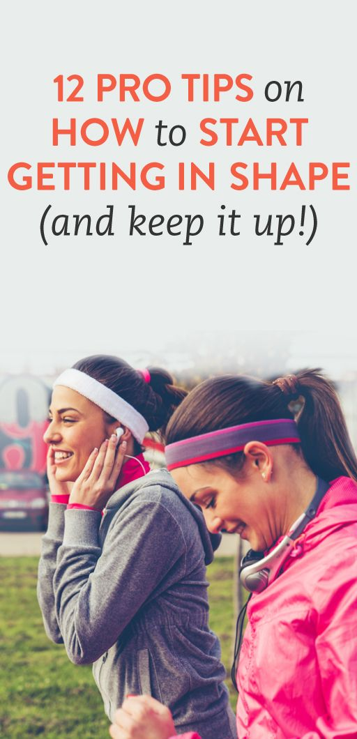 12 tips for getting in shape and keeping it up 12 tips for getting in shape (and keeping it up!)