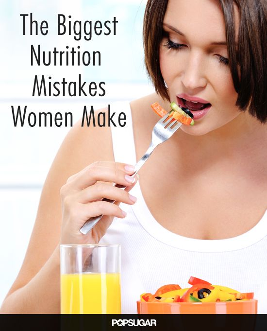 The Biggest nutrition mistakes Women make