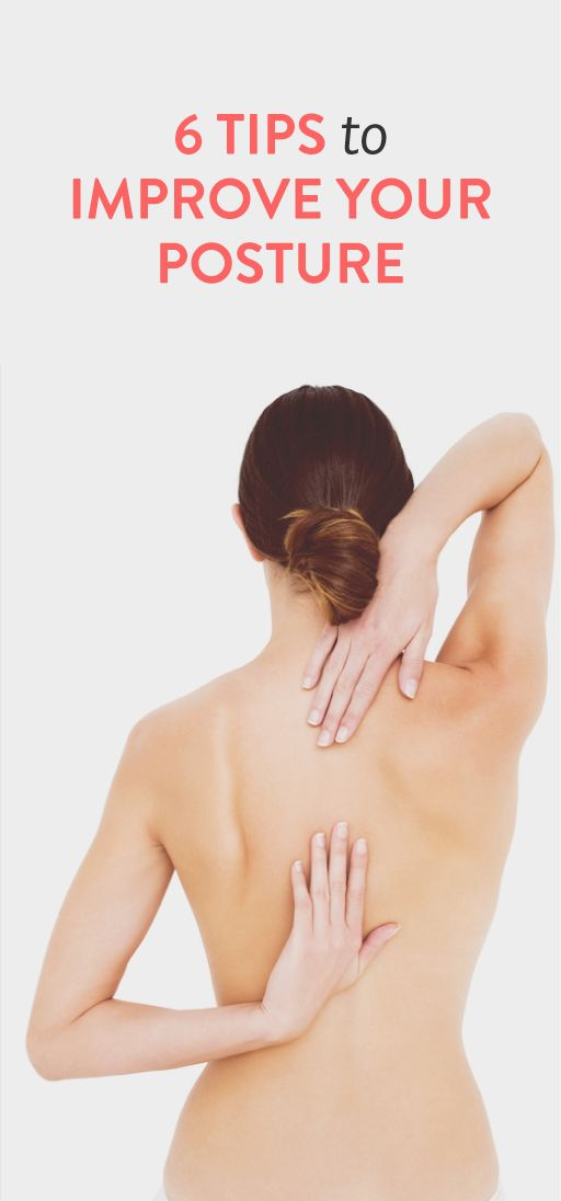 6 tips to improve your posture 6 tips to improve your posture