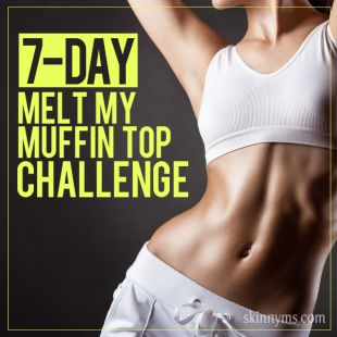 7 Day Melt My Muffin Top Challenge 7 Day Melt My Muffin Top Challenge