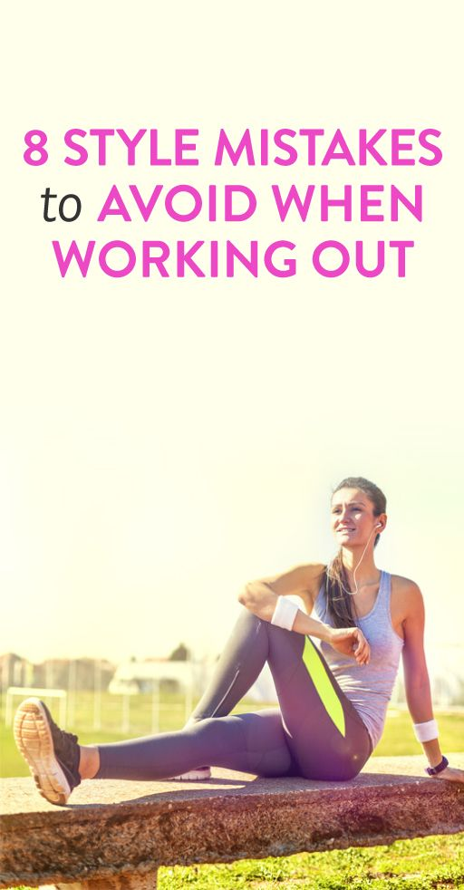 8 Style mistakes to Avoid When Working Out 8 Style mistakes to Avoid When Working Out