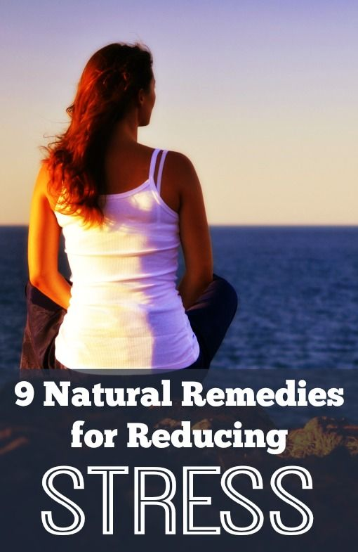 9 Natural Remedies for Reducing Stress 9 Natural Remedies for Reducing Stress