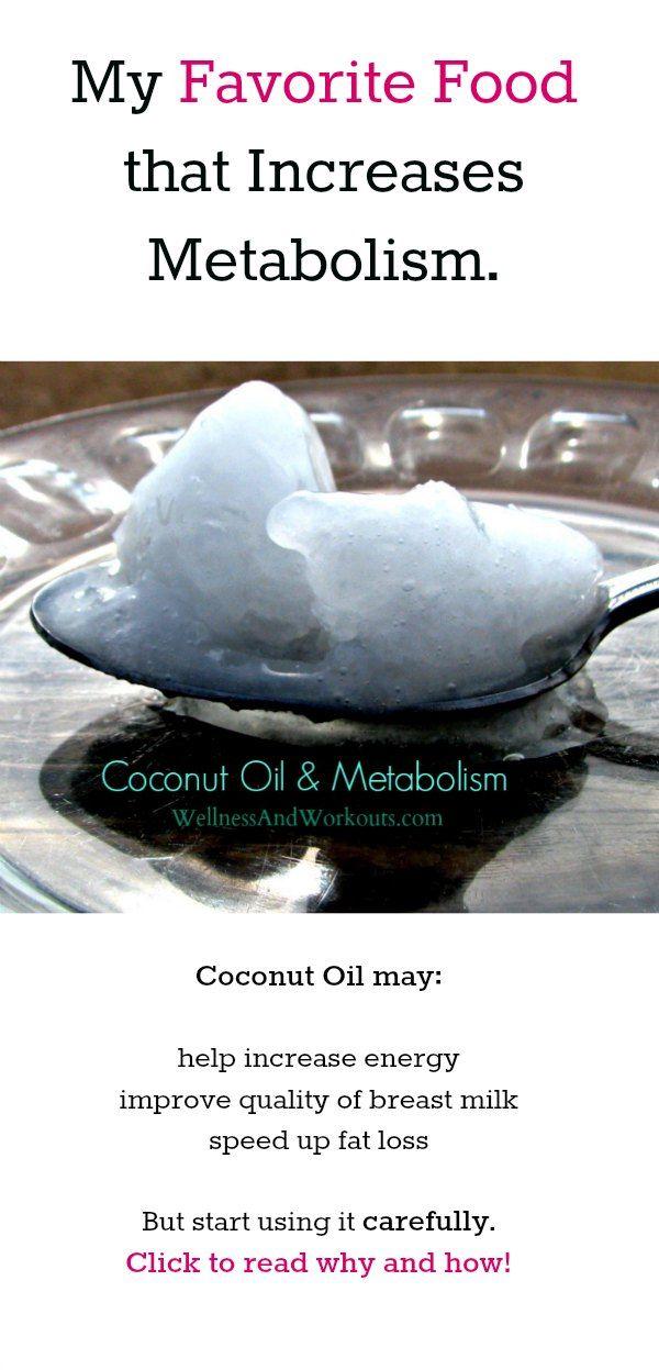 Foods that increase metabolism Foods that increase metabolism Coconut Oil is my favorite