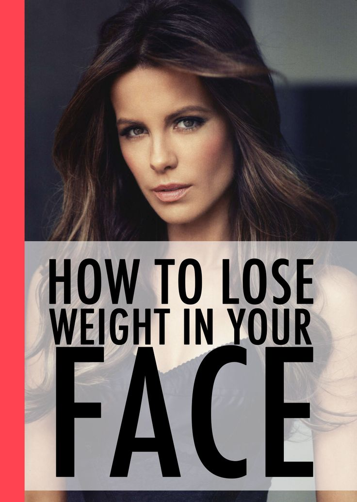 How to Lose Weight in Your Face How to Lose Weight in Your Face