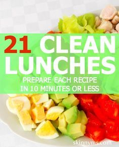 21 Clean Lunches Preapare Each Recipe In 10 Mintues Or Less 21 Clean Lunches Preapare Each Recipe In 10 Mintues Or Less