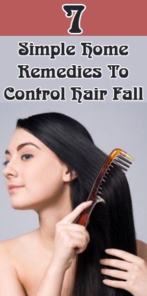 20 Simple Home Remedies To Control Hair Fall 20 Simple Home Remedies To Control Hair Fall