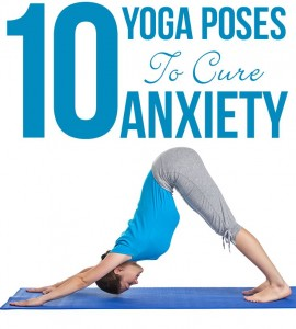 10 Effective Yoga Poses To Cure Anxiety 270x300 10 Effective Yoga Poses To Cure Anxiety
