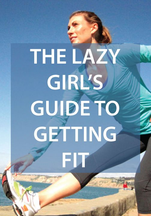 The Lazy Girl's Guide To Getting Fit The Lazy Girl's Guide To Getting Fit