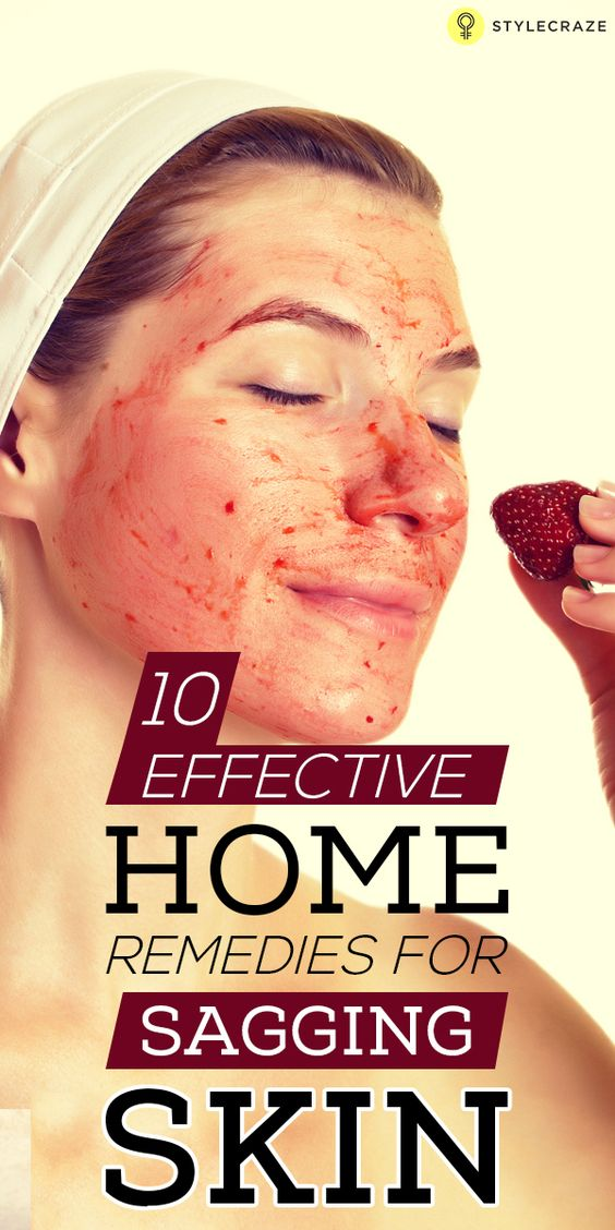 10 Effective Home Remedies For Sagging Skin 10 Effective Home Remedies For Sagging Skin