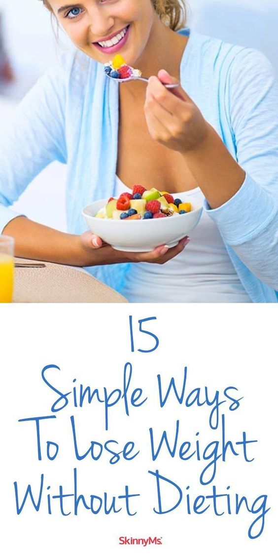15 Simple Ways To Lose Weight Without Dieting 15 Simple Ways To Lose Weight Without Dieting