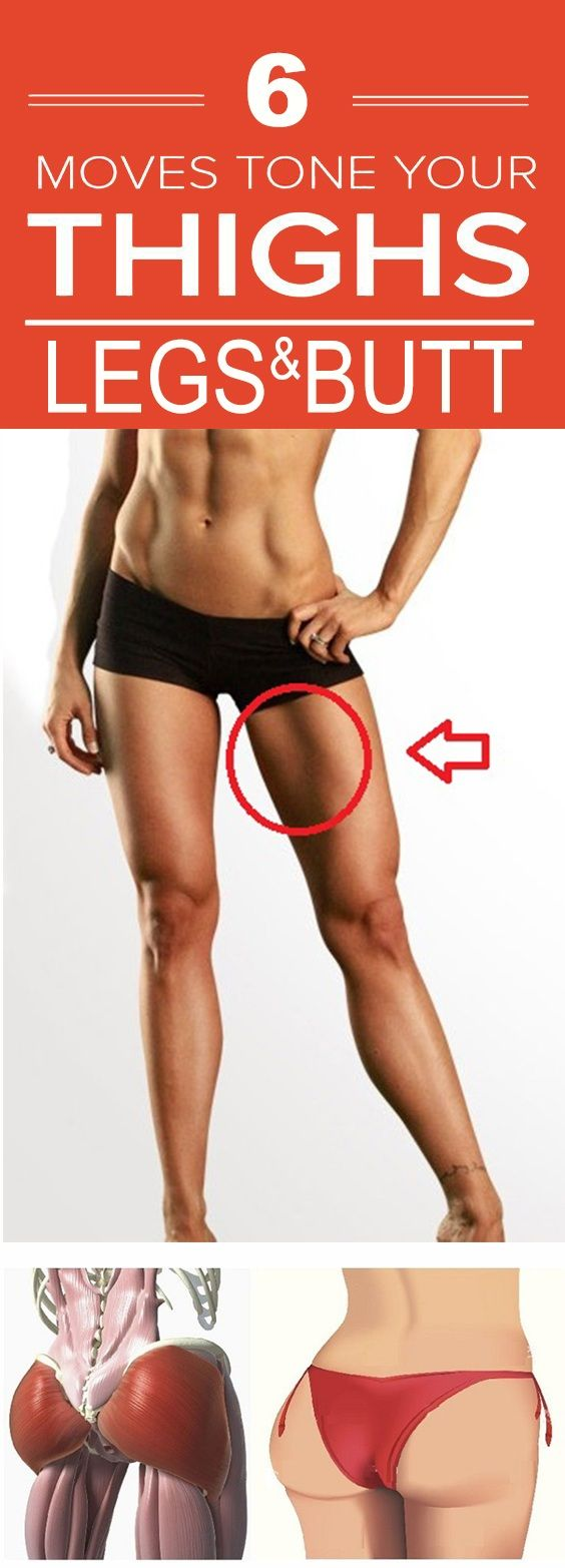 6 Moves to Tone Your Butt Thighs and Legs 6 Moves to Tone Your Butt, Thighs and Legs