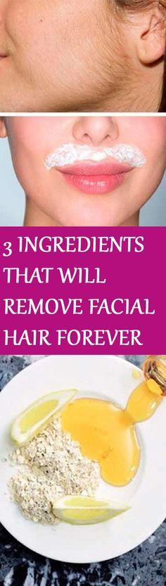 In Just 15 Minutes These 3 Ingredients Will Remove Facial Hair Forever In Just 15 Minutes These 3 Ingredients Will Remove Facial Hair Forever