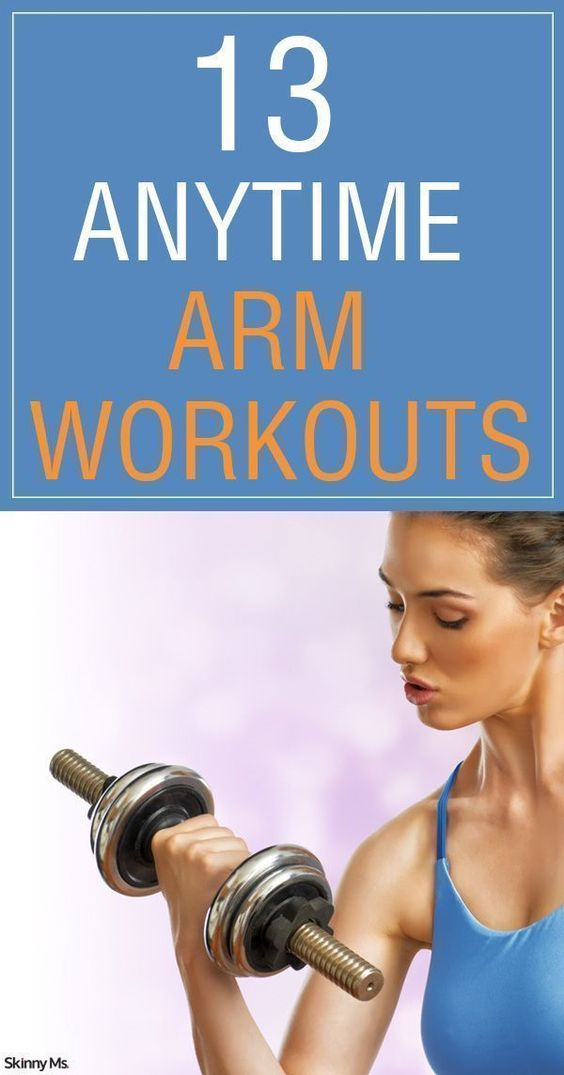 13 Anytime Arm Workouts 13 Anytime Arm Workouts