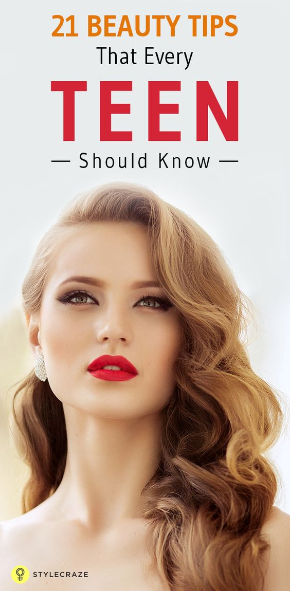 21 Beauty Tips That Every Teen Should Know