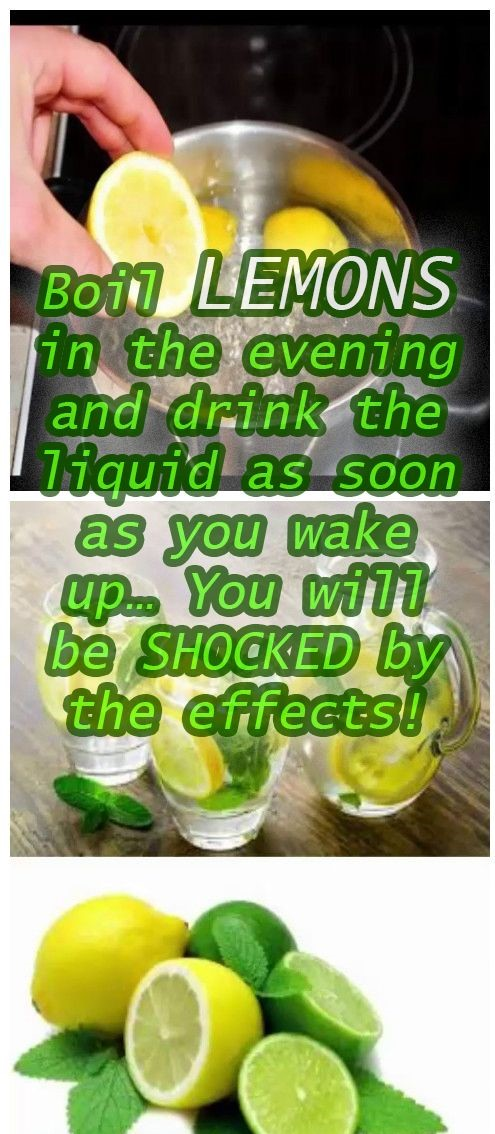 Boil Lemons in the Evening And Drink The Liquid As Soon As You Wake Up Boil Lemons in the Evening And Drink The Liquid As Soon As You Wake Up… You Will Be SHOCKED By The Effects!
