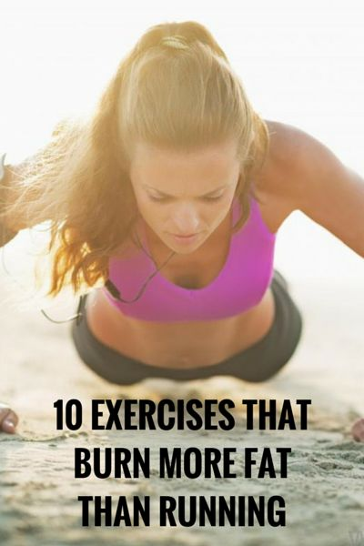 10 Exercises That Burn More Fat Than Running 10 Exercises That Burn More Fat Than Running