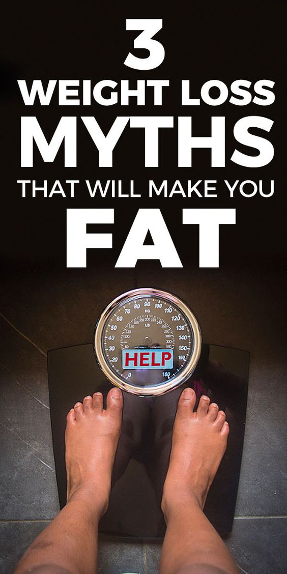 3 Weight Loss Myths That Will Make You Fat 3 Weight Loss Myths That Will Make You Fat