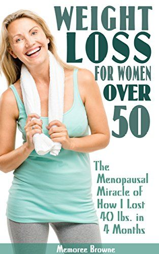 Weight Loss for Women Over 50 Weight Loss Tips for Women Over 50
