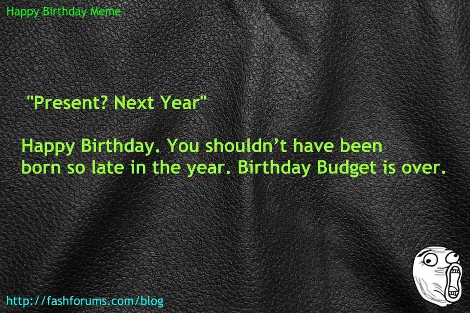 Happy birthday budget over meme 60 HAPPY BIRTHDAY MEME BEST EVER