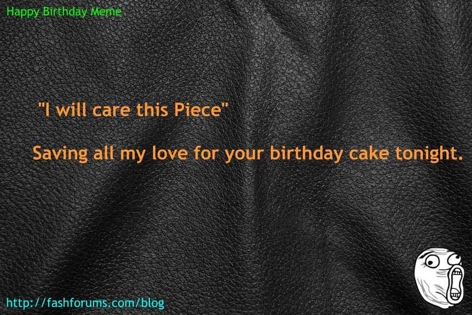 Happy birthday cake tonight meme  60 HAPPY BIRTHDAY MEME BEST EVER