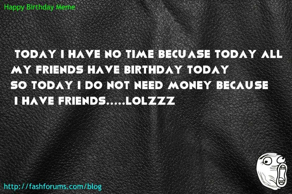 Happy birthday expenses meme  60 HAPPY BIRTHDAY MEME BEST EVER