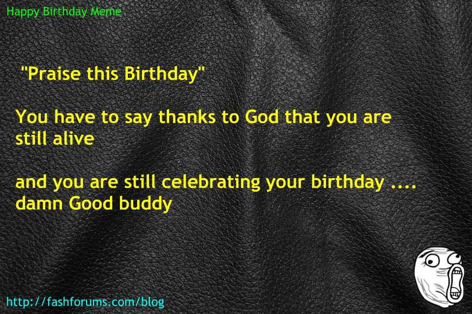 Happy birthday good meme 60 HAPPY BIRTHDAY MEME BEST EVER