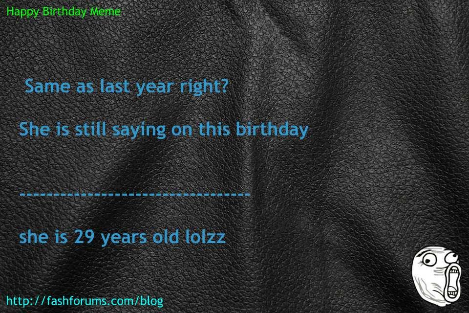 Happy birthday hiding age meme 60 HAPPY BIRTHDAY MEME BEST EVER