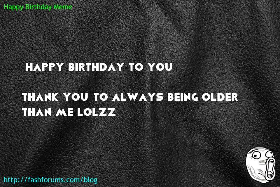 Happy birthday memes 60 HAPPY BIRTHDAY MEME BEST EVER