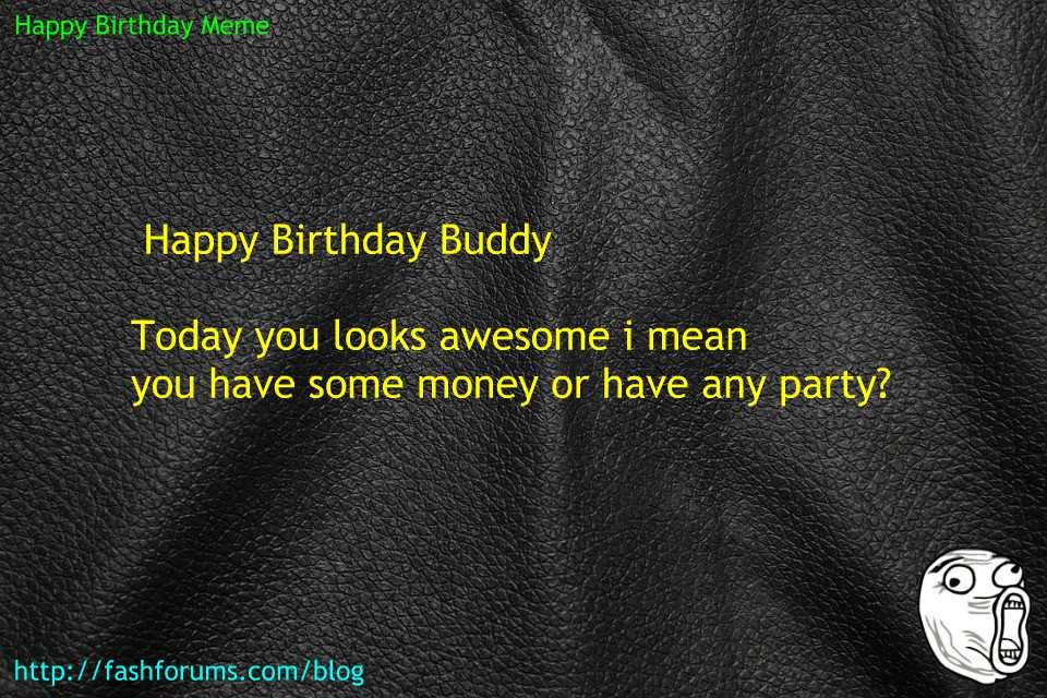 Happy birthday partys meme 60 HAPPY BIRTHDAY MEME BEST EVER