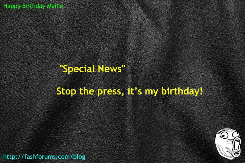 Happy birthday press meme 60 HAPPY BIRTHDAY MEME BEST EVER