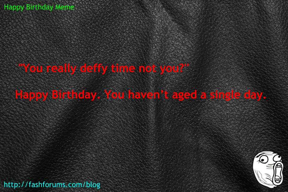 Happy birthday time meme 60 HAPPY BIRTHDAY MEME BEST EVER
